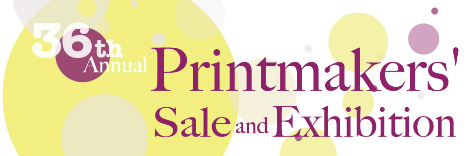 36th Annual Printmakers' Sale and Exhibition